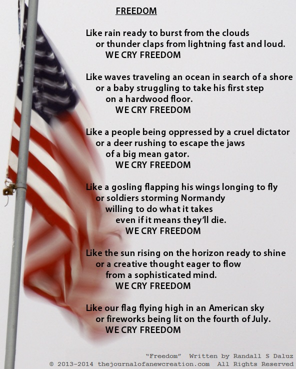 """""""Freedom"""" Written by Randall S Daluz © 2013-2014 thejournalofanewcreation.com  All Rights Reserved"""