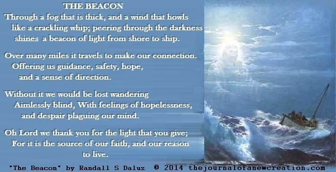 """The Beacon"" - Written by Randall S Daluz © 2014 thejournalofanewcreation.com All Rights Reserved"